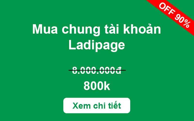 Mua chung tài khoản ladipage 800k ( Giá gốc 8 triệu )